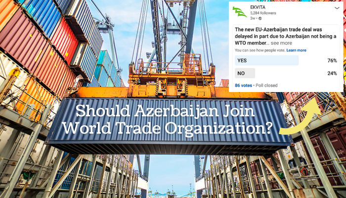 Should Azerbaijan join World Trade Organization?