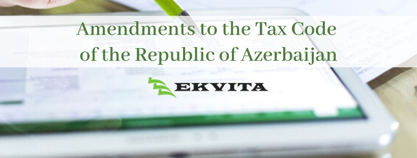Amendments to the Tax Code of the Republic of Azerbaijan
